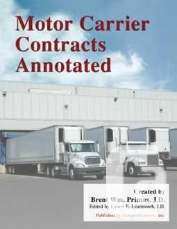 Motor Carrier Agreements Annotated by Brent Wm. Primus,