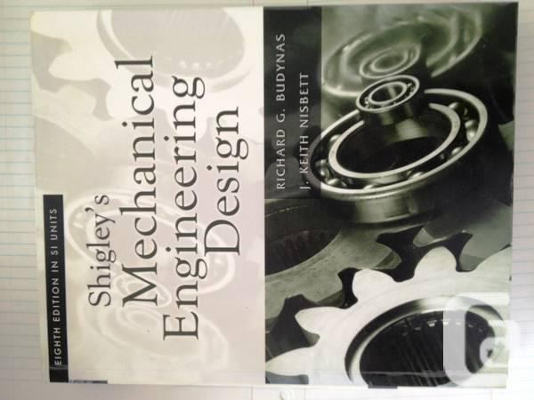 Shigley S Mechanical Engineering Design 8th Edition For Sale In Montreal Quebec Classifieds Canadianlisted Com