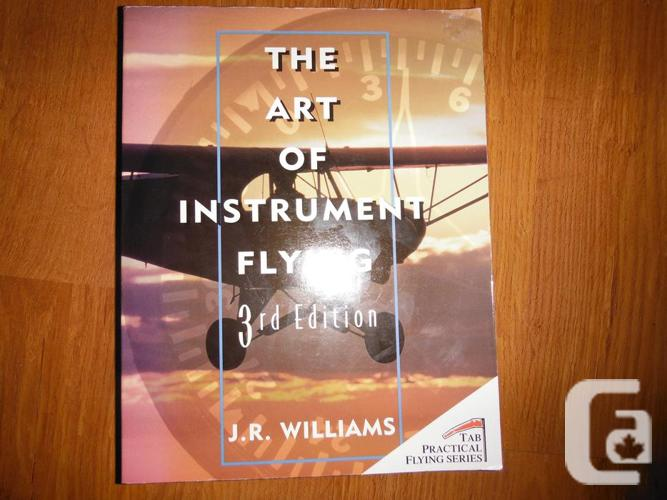 The Art of Instrument Flying 3rd edition by J.R.