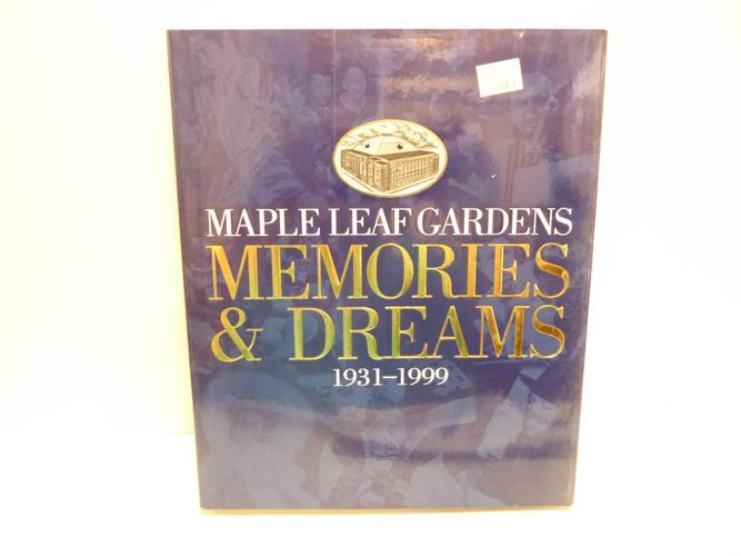 TORONTO MAPLE LEAF GARDENS: MEMORIES AND DREAMS
