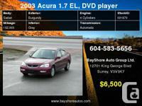 2003 Acura 1.7 EL, DVD, Comes with 2 years warranty