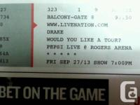 3 DRAKE tickets for his November 28 show at Rogers