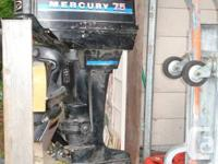 7.5 HP Mercury outboard. $ 750 OBO. A little dusty in