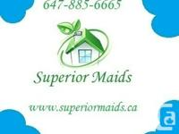 Contact us:     Visit our website: www.superiormaids.ca