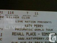 I have two tickets for Katy Perry in Edmonton for the
